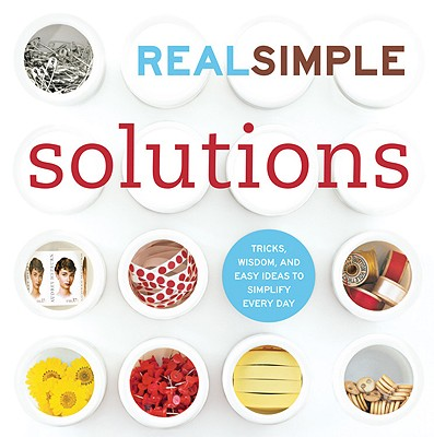 Real Simple Solutions By Real Simple Magazine